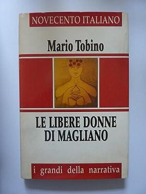 Novecento Italiano LE LIBERE DONNE DI MAGLIANO: Mario Tobino