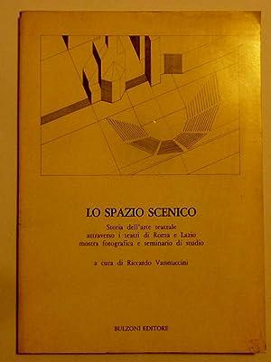 LO SPAZIO SCENICO Storia dell'arte teatrale attraverso: Riccardo Vannuccini