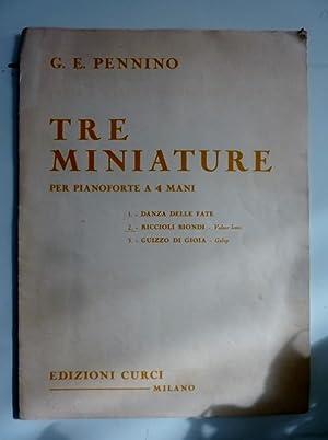 TRE MINIATURE PER PIANOFORTE A 4 MANI: G.E. Pennino