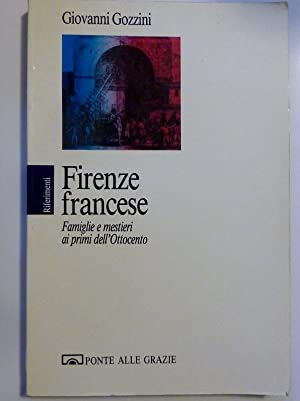 FIRENZE FRANCESE Famiglie e mestieri ai primi: Giovanni Gozzini