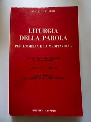 LITURGIA DELLA PAROLA PER L'OMELIA E LA: Basilio Caballero