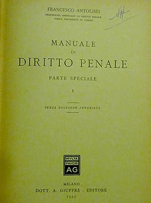 MANUALE DI DIRITTO PENALE PARTE SPECIALE I: Francesco Antolisei