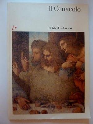 IL CENACOLO Guida al Refettorio: Pietro C. Marani