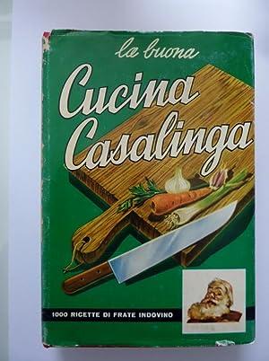 LA BUONA CUCINA CASALINGA 1000 Ricette di: Frate Indovino