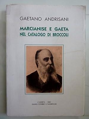 MARCIANISE E GAETA NEL CATALOGO DI BROCCOLI: Gaetano Andrisani