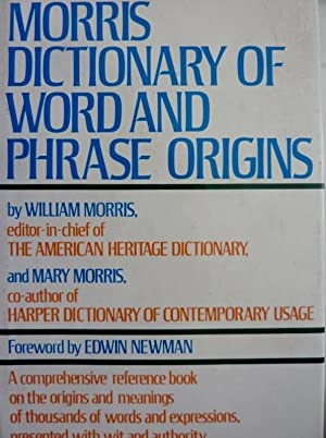 MORRIS DICTIONARY OF WORD AND PHRASE ORIGIN