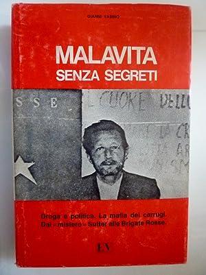 MALAVITA SENZA SEGRETI Droga e Politica. La: Gianni Vasino
