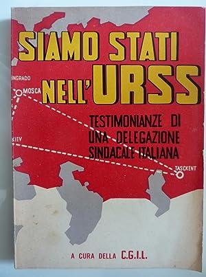 SIAMO STATI NELL'URSS Testimonanze di una Delegazione: AA.VV.