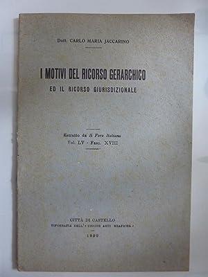 I MOTIVI DEL RICORSO GERARCHICO ED IL: Dott. Carlo Maria