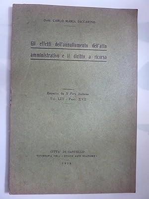 GLI EFFETTI DELL'ANNULLAMENTO DELL' ATTO AMMINISTRATIVO E: Dott. Carlo Maria