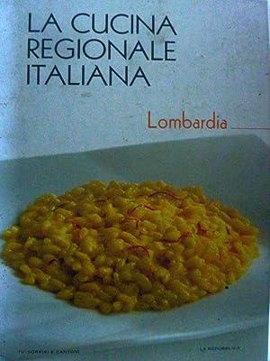 La Cucina Regionale Italiana, 11 LOMBARDIA: AA.VV.