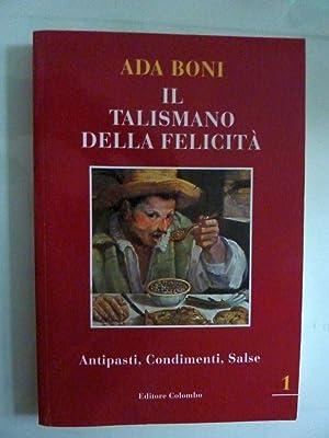 IL TALISMANO DELLA FELICITA' Vol. I Antipasti,: Ada Boni