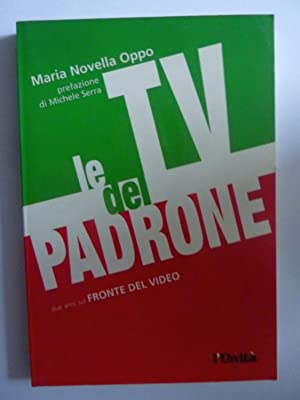 LA TV DEL PADRONE Due anni sul FRONTE VIDEO