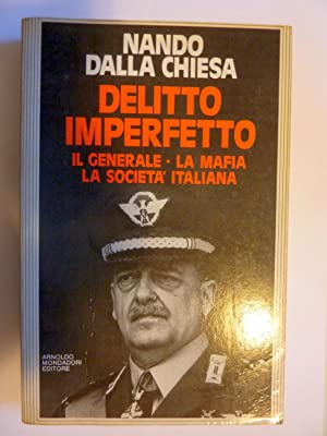 DELITTO IMPERFETTO IL GENERALE - LA MAFIA - LA SOCIETA' ITALIANA
