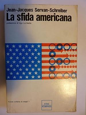 LA SFIDA AMERICANA Presentazione di Ugo La: Jean - Jacques