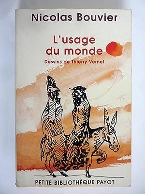 L'USAGE DU MONDE Dessins de Thierry Vernet: Nicolas Bouvier