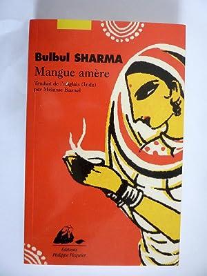 MANGUE AMERE Traduit de l'anglaise ( Inde: Bulbul Sharma