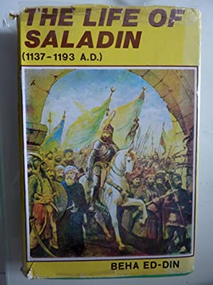 THE LIFE OF SALADIN ( 1137 - 1193 A.D. ) SALADIN OR WHAT BEFELL SULTAN YUSUF ( SALAH ED DIN )