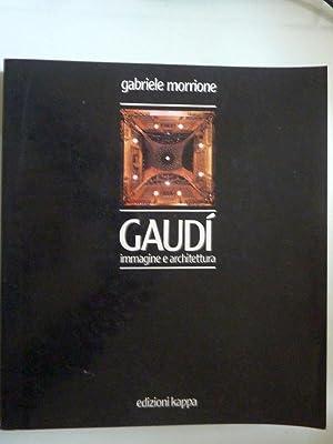 GAUDI' Immagine e architettura: Gabriele Morrione