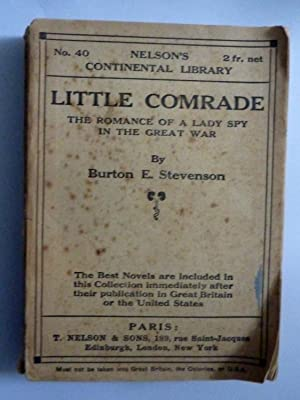 LITTLE COMRADE The Romance of a Lady Spy in the Great War