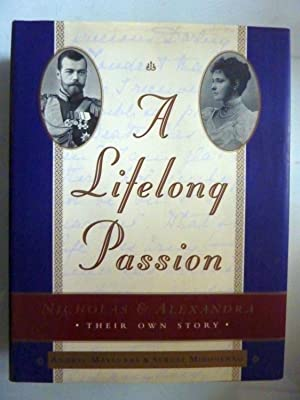 A Lifelong Passion Nicholas and Alexandra Their Own Story