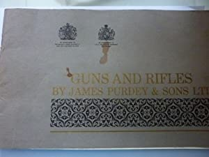 GUNS AND RIFLES BY JAMES PURDEY & SONS LTD