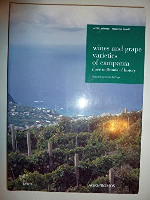 WINES AND GRAPE VARIETIES OF CAMPANIA thee millennia of history. Foreword by Nicolas Beltrage