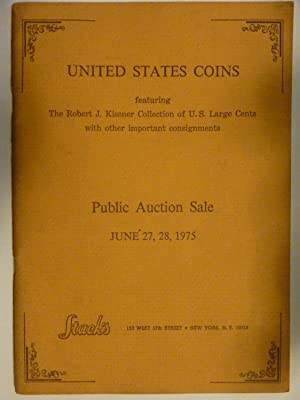 UNITED STATES COINS featuring The Robert J. Kissner Collection of U.S. Large Cents with other imp...