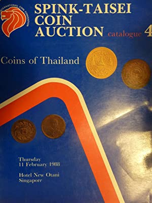 SPINK - TAISEI COIN AUCTION catalogue 4 Coins of Thailand. Thursday 11 February 1988, Hotel New O...