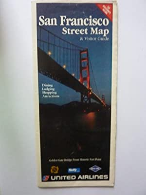 SAN FRANCISCO STREET MAP & VISITOR GUIDE - UNITED AIRLINES