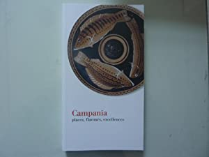CAMPANIA Places, flavours, excellences