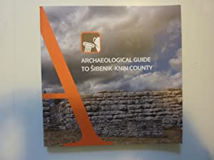 ARCHEOLOGICAL GUIDE TO SIBENIK - KNIN COUNTY