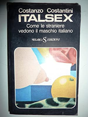 ITALSEX. Come le Straniere vedono il maschio: Costanzo Costantini