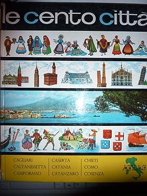 Le Cento Città Italiane, Volume III Lettera C: Cagliari, Caltanissetta, Campobasso, Caserta,...