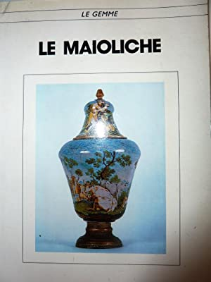 "Collana Le Gemme - LE MAIOLICHE"": AA.VV."