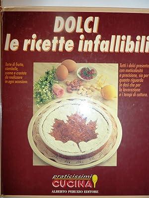 "DOLCI LE RICETTE INFALLIBILI - Praticissimi Cucina"": AA.VV."