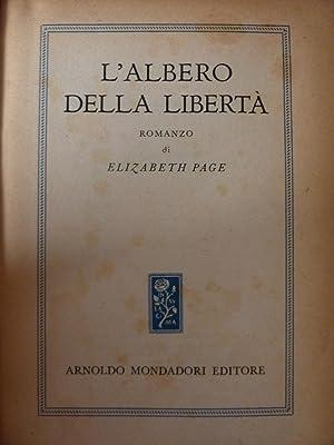 L'ALBERO DELLA LIBERTA' . Romanzo di Elizabeth Page. Unica Traduzione autorizzata dall'...