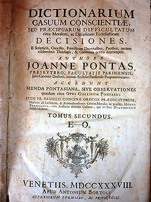DICTIONARIUM CASUS COSCIENTIAE SEU PRECIPUARUM DIFFICULTATUM circa: Joanne Pontas