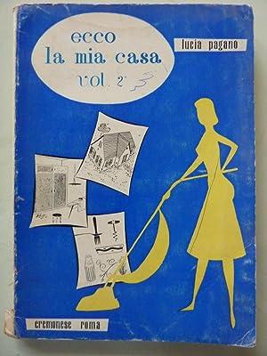 ECCO LA MIA CASA. Volume Secondo -: Lucia Pagano