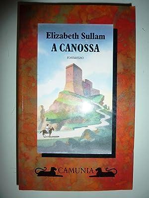 """A CANOSSA. Romanzo"""": Elizabeth Sullam"""