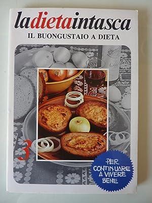 LA DIETA IN TASCA - IL BUONGUSTAIO: AA. VV.