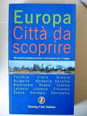 Touring Club Italiano, EUROPA CITTA' DA SCOPRIRE.: AA.VV.
