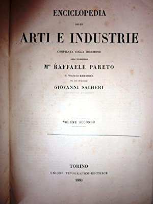 ENCICLOPEDIA DELLE ARTI ED INDUSTRIE, Compilata colla Direzione dell'Ingegnere RAFFAELE PARETO e ...