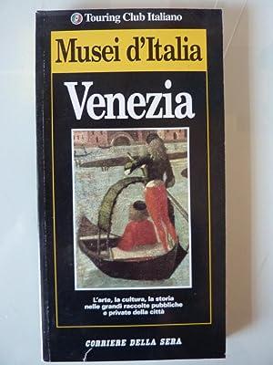 Touring Club Italiano - MUSEI D'ITALIA, VENEZIA.: AA.VV.