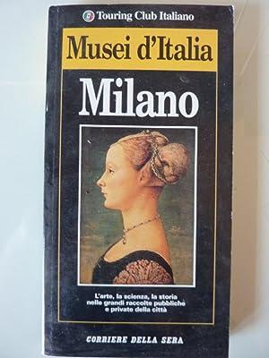 Touring Club Italiano - MUSEI D'ITALIA, MILANO: AA.VV.