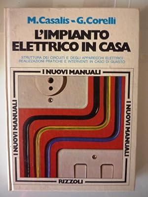"""L'IMPIANTO ELETTRICO IN CASA - Collana I Nuovi Manuali"""": M.Casalis - G. Corelli"""