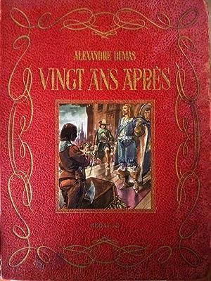 """VINGT ANS APRES. Illustrations di A. HOFER"""": Alexandre Dumas"""