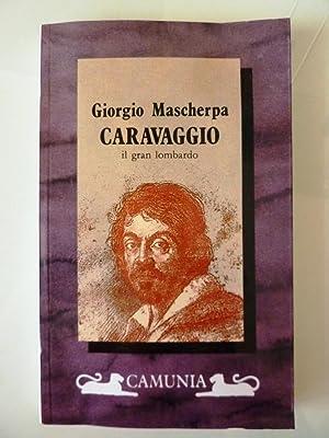 """CARAVAGGIO, IL GRAN LOMBARDO"""": Giorgio Mascherpa"""