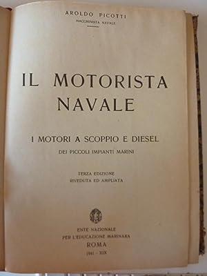 AROLDO PICOTTI Macchinista Navale - IL MOTORISTA: Aroldo Picotti