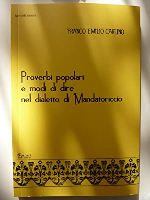 """Collana Terre della Memoria - PROVERBI POPOLARI E MODI DI DIRE DEL DIALETTO DI MANDATORICCIO"""":..."""